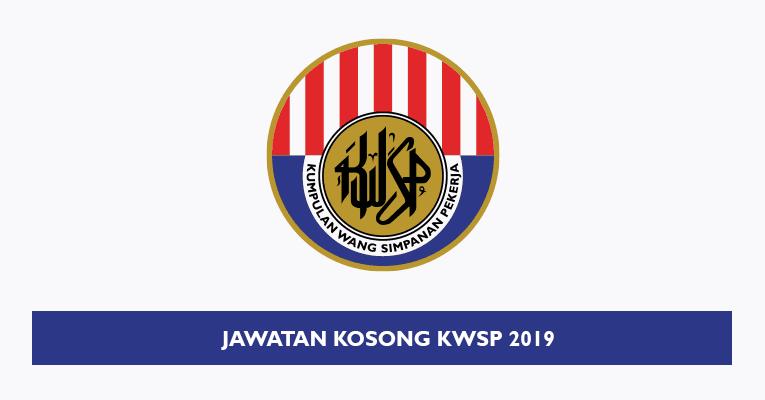 Jawatan Kosong di Kumpulan Wang Simpanan Pekerja KWSP 2019