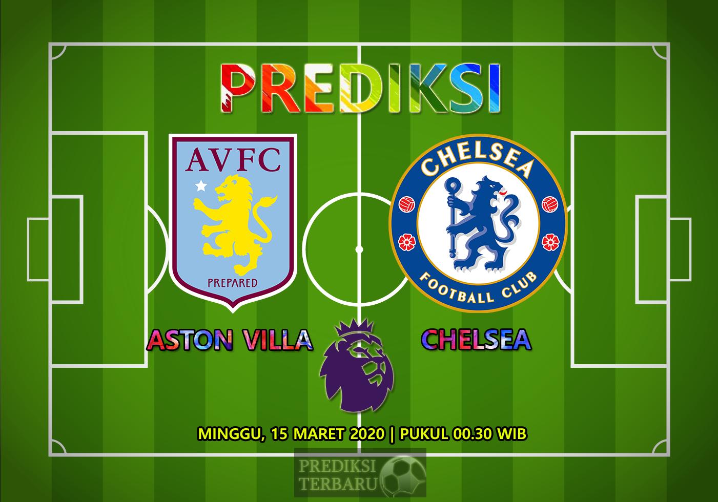 Prediksi Aston Villa Vs Chelsea Minggu 15 Maret