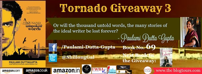 Tornado Giveaway 3: Book No. 69: A THOUSAND UNSPOKEN WORDS by Paulami Dutta Gupta