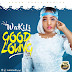 DOWNLOAD MP3: Wakili - Good loving