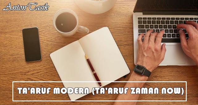 Ta'aruf Modern (Ta'aruf Zaman Now)