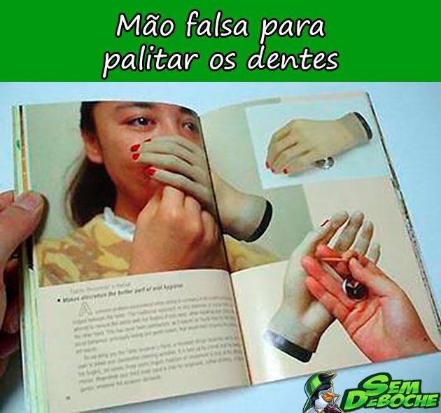 MÃO FALSA PARA PALITAR OS DENTES