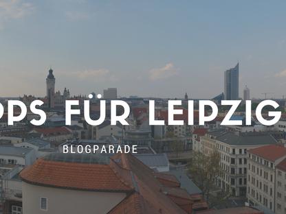 5 Tipps für Leipzig - Die Lieblingsorte in meiner Stadt | Werbung*