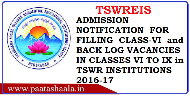 ADMISSION NOTIFICATION FOR FILLING UP OF VACANCIES IN CLASS-VI IN 103 NEW TSWR SCHOOLS AND BACK LOG VACANCIES IN CLASSES VI TO IX (ENGLISH MEDIUM) IN EXISTING TSWR INSTITUTIONS FOR THE ACADEMIC YEAR 2016-17 /2016/06/admission-notification-for-filling-upof-vacancies-in-class6-and-backlof-vacancies-in-classes-in-VI-to-IX-in-rswr-institutions-2016-17.html