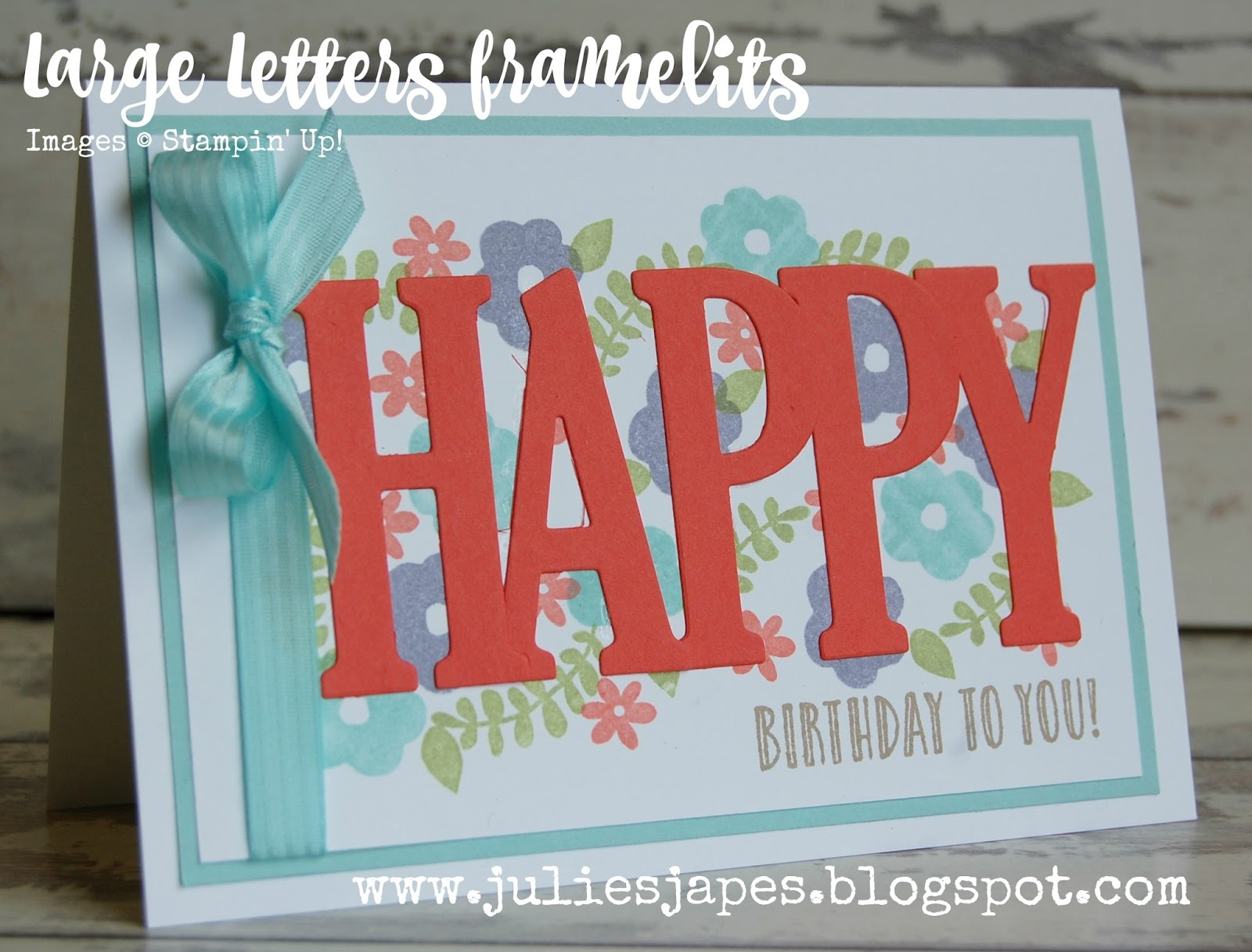 Julie kettlewell stampin up uk independent demonstrator for Happy birthday big letters