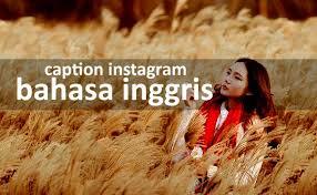 Caption IG Bahasa Inggris Keren