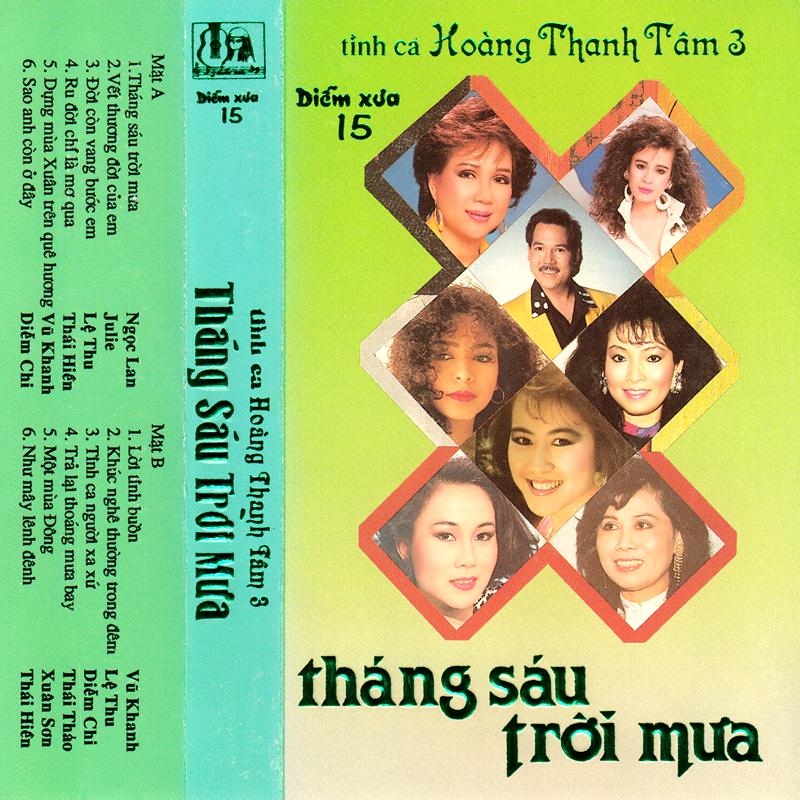 Tape Diễm Xưa 15 - Tháng Sáu Trời Mưa - Tình Ca Hoàng Thanh Tâm 3 (WAV)