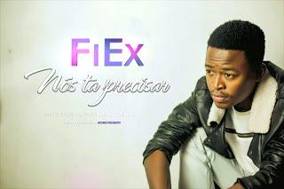 FiEx - Nós Ta Precisar [Prod. Mánaz Layzer] (2o16)