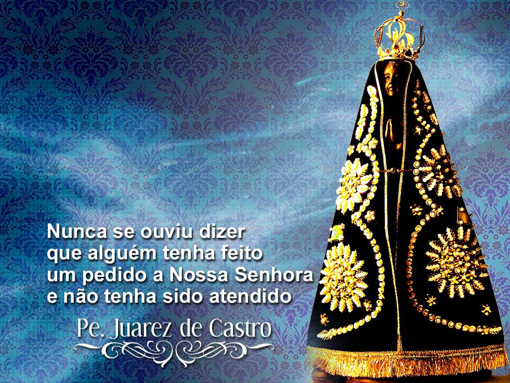 Frases Nossa Senhora Aparecida: Padre Juares De Castro