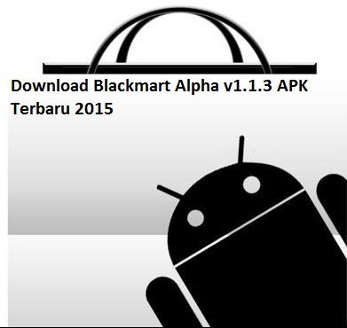 Download Blackmart Alpha v1.1.3 APK Terbaru 2015