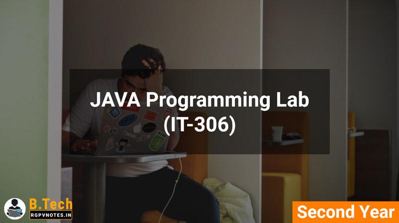 JAVA Programming Lab (IT-306) B.Tech RGPV notes AICTE flexible curricula