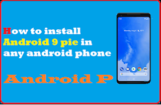 How to install Android 9 Pie in any android phone @MyTeachWorld.com