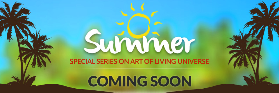 Stay Fit & Cool this Summer with Special Tips from Art of Living Universe