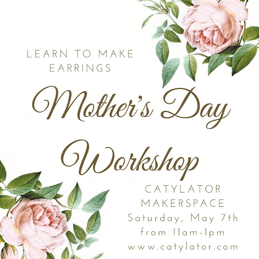 Mother's Day Earring Workshop in Downtown Silver Spring