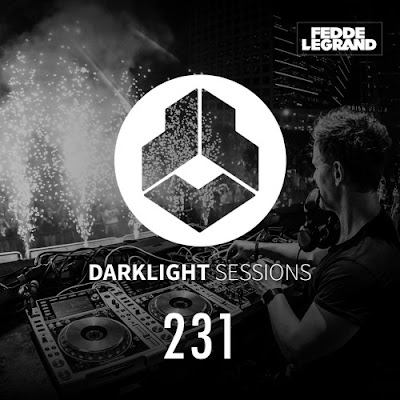 Darklight Sessions 231 (Fedde Le Grand)