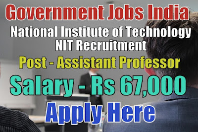 National Institute of Technology NIT Silchar Recruitment 2017