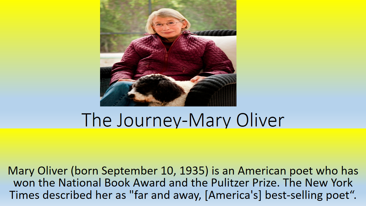 the journey mary oliver essay The journey is an intriguing poem written by mary oliver she took a different approach in this writing she took a different approach in this writing when you first read this poem, you might need to read it a few more times to get the big picture.