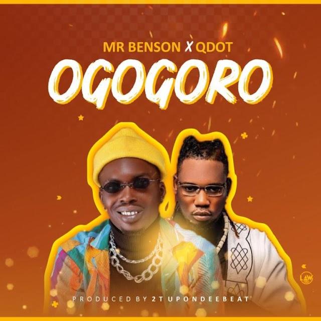 [Music] Mr Benson Ft. QDot – Ogogoro