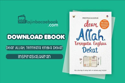 Download Novel Dear Allah, Ternyata Engkau Dekat by InspirasiAlQuran