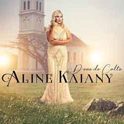 Aline Kaiany – Dono do Culto