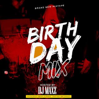 DJ Maxz – Birthday MIX
