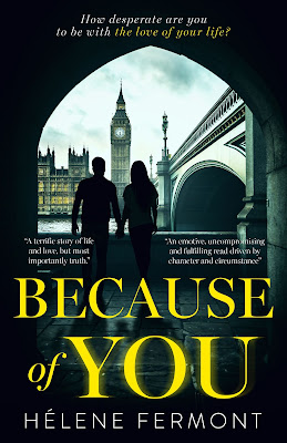 Because Of You by Helene Fermont - Guest Post