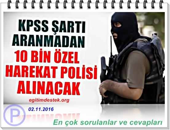 2016 Özel Harekat Polisi alinacak