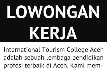 Internasional Tourism College Aceh - ADMIN & ACCOUNT STAFF