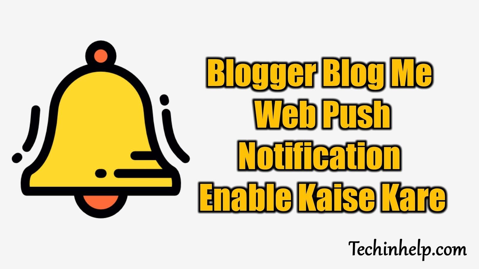 Blogger Blog Me Web Push Notification Enable Kaise Kare