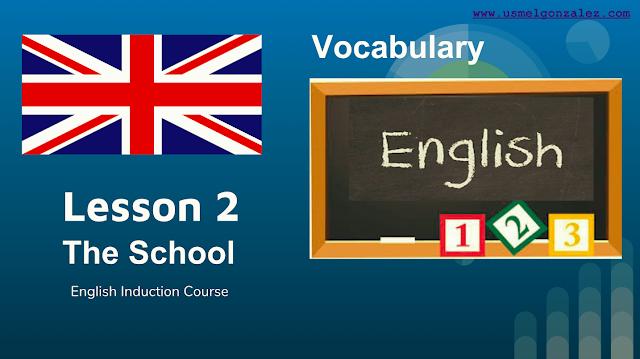 ENGLISH - THE SCHOOL - LESSON 2