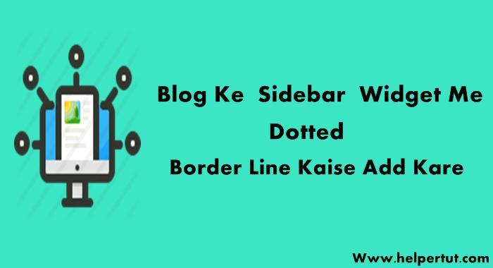 blogspot-blog-ke-sidebar-me-dotted-border-line-kaise-add-kare.jpeg