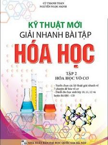 Kỹ Thuật Mới Giải Nhanh Bài Tập Hóa Học Tập 2 - Hóa Học Vô Cơ