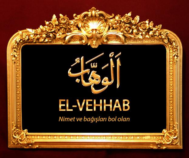 El-Vehhab isminin anlamı ve özellikleri