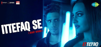 Ittefaq Se (Raat Baaki) Lyrics: from the movie Ittefaq in the voice of Jubin Nautiyal &  Nikita Gandhi, composed by Tanishk Bagchi while lyrics is penned by Anjaan.