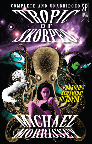 Tropic of Skorpeo, author Michal Morrissey, Publisher Steam Press, Cover designer Kura Carpenter