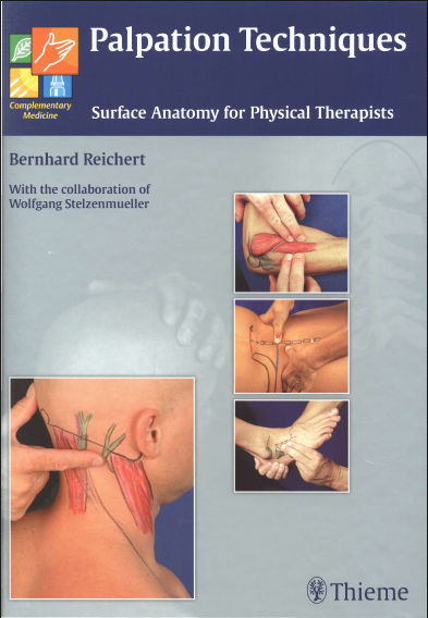 Palpation Techniques Surface Anatomy for Physical Therapists- Thieme (2010) [PDF]- Bernhard Reichert