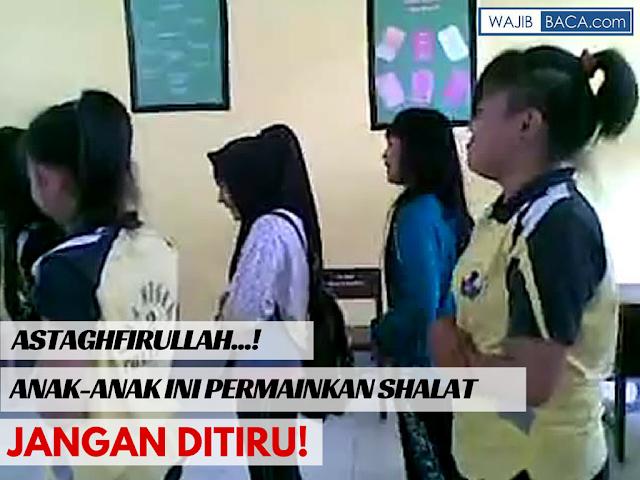 Astaghfirullah! Para Pelajar SMA Ini Permainkan Gerakan dan Bacaan Shalat