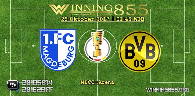 Prediksi Laga Magdeburg vs Dortmund | 25 Oktober 2017