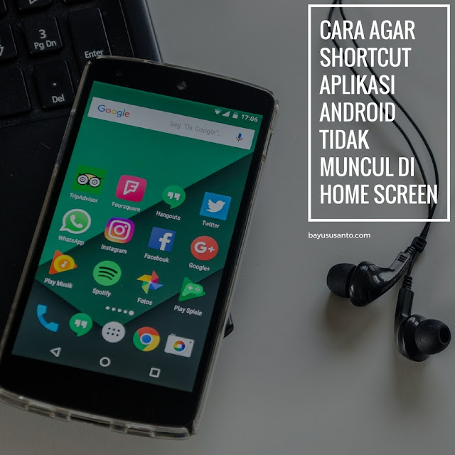 Cara agar Shortcut Aplikasi Android Tidak Muncul di Home Screen
