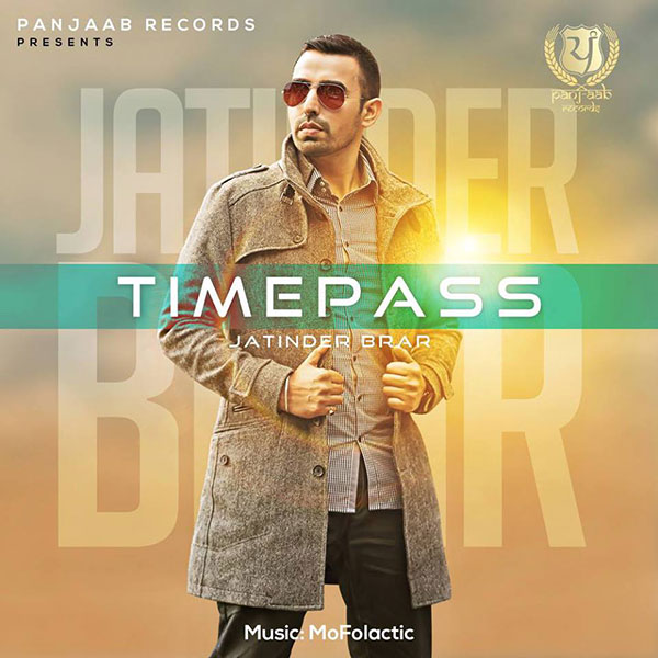 Time Pass Jatinder Brar Single Mp3 Songs Free Download