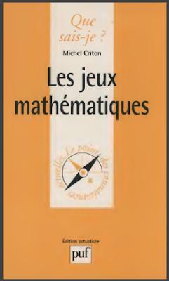 Télécharger Livre Gratuit Les Jeux mathématiques - Collection Que sais-je ? pdf