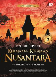 Ensiklopedi Kerajaan-Kerajaan Nusantara Jilid 2 oleh Ivan Taniputera