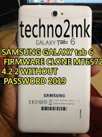 SAMSUNG GALAXY tab 6 FIRMWARE CLONE MT6572 4 2 2 WITHOUT PASSWORD 2019