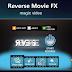 Reverse Movie FX PRO V. 1.4.0.1.7 Apk vídeo mágico - Desbloqueado