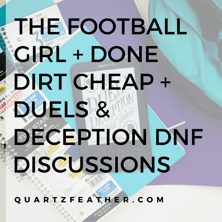 The Football Girl + Done Dirt Cheap + Duels & Deception DNF Discussions