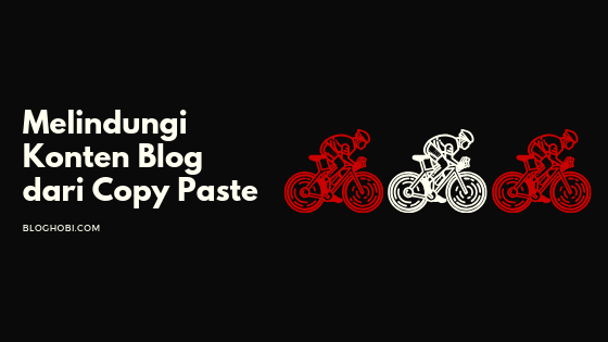 Cara Melindungi Konten Blog dari Copy Paste dan Scraper AGC