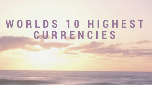 Top 10 Highest Currencies of the World