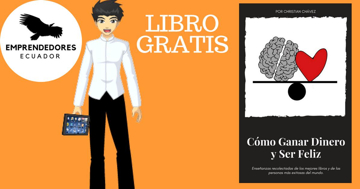 """Descarga El Libro """"Cómo Ganar Dinero Y Ser Feliz"""" GRATIS"""