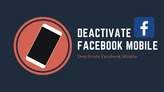 Deactivate Facebook Mobile