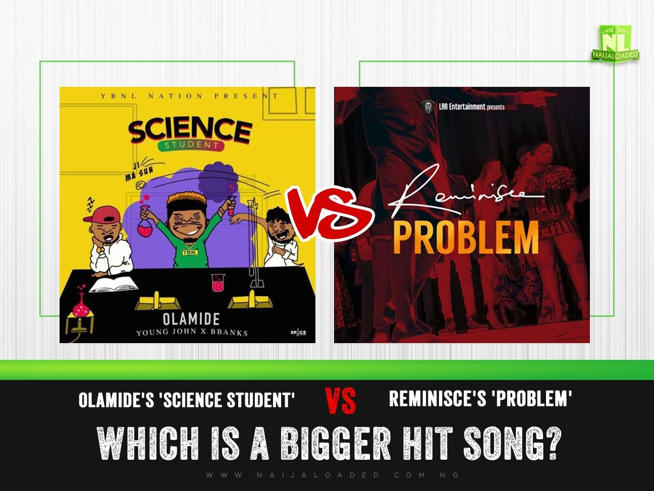 Olamide's 'Science Student' vs Reminisce's 'Problem' Which